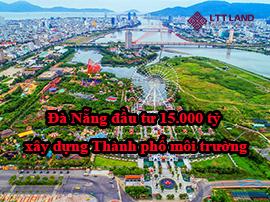 Đà Nẵng đầu tư 15.000 tỷ xây dựng Thành phố môi trường