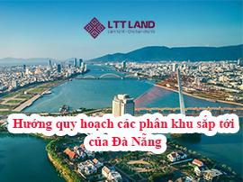 Hướng quy hoạch các phân khu sắp tới của Đà Nẵng
