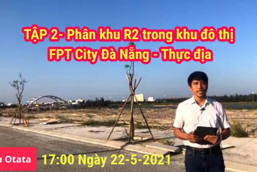 Phân khu R2 FPT Đà Nẵng tại Thực địa
