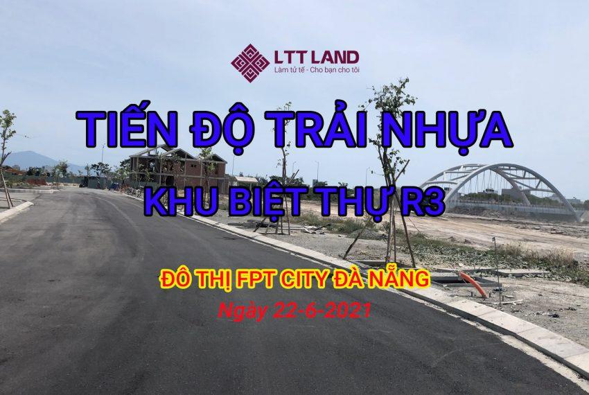 Tiến độ trải nhựa khu biệt thự R3 FPT City Đà Nẵng